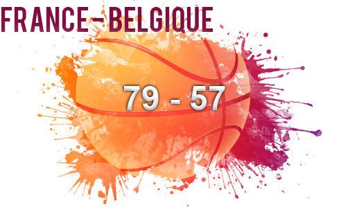 France- Belgique (79-57) : Les français annoncent la couleur